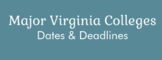 Dates and Deadlines - Major Virginia Colleges