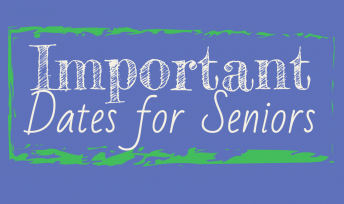 Important Dates for Seniors!